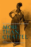 More_Than_Chattel_Black_Women_And_Slavery_In_The_Americas