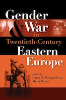 Gender_and_War_in_TwentiethCentury_Eastern_Europe