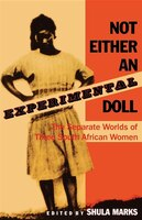 Not_Either_an_Experimental_Doll_The_Separate_Worlds_Of_Three_South_African_Women