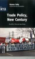 Trade_Policy_New_Century_The_Wto_Ftas_And_Asia_Rising
