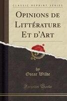 Opinions_de_Littérature_Et_dArt_Classic_Reprint
