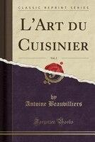 LArt_du_Cuisinier_Vol_2_Classic_Reprint