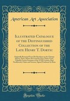 Illustrated_Catalogue_of_the_Distinguished_Collection_of_the_Late_Henry_T_Dortic_Originally_Removed_From_His_Residence_in_the_Ch