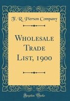 Wholesale_Trade_List_1900_Classic_Reprint