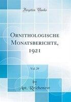 Ornithologische Monatsberichte, 1921, Vol. 29 (Classic Reprint)