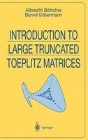 Introduction to Large Truncated Toeplitz Matrices: INTRO TO LARGE TRUNCATED TOEPL