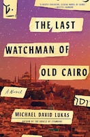 The Last Watchman Of Old Cairo: A Novel