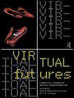 Virtual Futures: Cyberotics, Technology and Posthuman Pragmatism