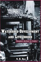 Watershed Development and Livelihoods: People's Action In India