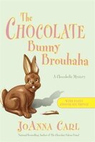 The Chocolate Bunny Brouhaha: A Chocoholic Mystery