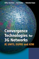 Convergence Technologies for 3G Networks: IP, UMTS, EGPRS and ATM (978047086091) photo