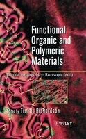 Functional Organic and Polymeric Materials: Molecular Functionality - Macroscopic Reality