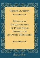 Biological Investigations of Purse Seine Fishery for Atlantic Menhaden (Classic Reprint) (978048304671) photo