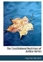 The Constitutional Doctrines of Justice Harlan (Large Print Edition)