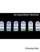 An Australian Heroine (Large Print Edition)