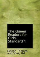 The Queen Readers for Girls. Standard 1 (Large Print Edition)
