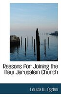 Reasons for Joining the New Jerusalem Church