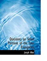 Questions on Select Portions of the Four Evangelists (Large Print Edition)