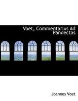 Voet, Commentarius Ad Pandectas (Large Print Edition)
