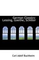 German Classics: Lessing, Goethe, Schiller