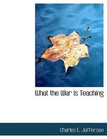 What the War is Teaching (Large Print Edition)