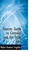 Tourists Guide to Cornwall and the Scilly Isles