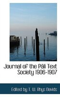 Journal of the PAcli Text Society 1906-1907