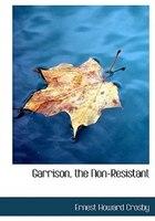 Garrison, the Non-Resistant (Large Print Edition)