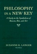Philosophy in a New Key: A Study in the Symbolism of Reason, Rite, and Art, Third Edition