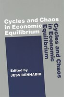Cycles And Chaos In Economic Equilibrium: Cycles & Chaos In Economic Equ