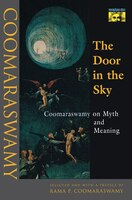 The Door in the Sky: Coomaraswamy on Myth and Meaning