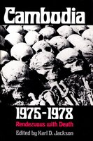 Cambodia, 1975-1978: Rendezvous with Death