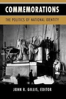 Commemorations: The Politics of National Identity