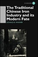 The Traditional Chinese Iron Industry and Its Modern Fate