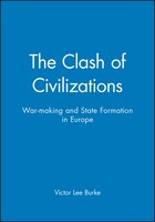 The Clash of Civilizations: War-making and State Formation in Europe