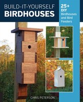 Build-it-yourself Birdhouses: 25+ Diy Birdhouses And Bird Feeders (978076036528) photo