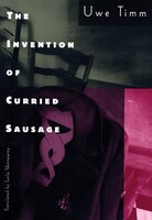 The Invention Of Curried Sausage