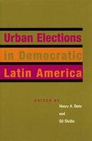 Urban Elections In Democratic Latin America
