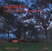 Auldbrass: Frank Lloyd Wright's Southern Plantation