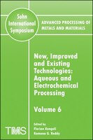 Advanced Processing of Metals and Materials (Sohn International Symposium), New, Improved and Existing Technologies: Aqueous and E (978087339639) photo