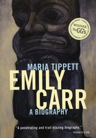 Emily Carr: A Biography