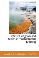 Christ's Kingdom and Church in the Nineteenth Century