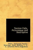 Trenton Falls, Picturesque and Descriptive