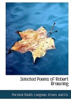 Selected Poems of Robert Browning