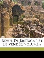 Revue De Bretagne Et De Vendée, Volume 7