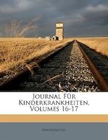 Journal Für Kinderkrankheiten, Volumes 16-17