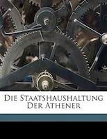 Die Staatshaushaltung der Athener. Zweite Ausgabe. Zweiter Band.