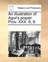 An Illustration Of Agur's Prayer. Prov. Xxx. 8, 9.