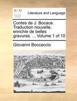 Contes De J. Bocace. Traduction Nouvelle, Enrichie De Belles Gravures. ...  Volume 1 Of 10