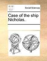 Case Of The Ship Nicholas.